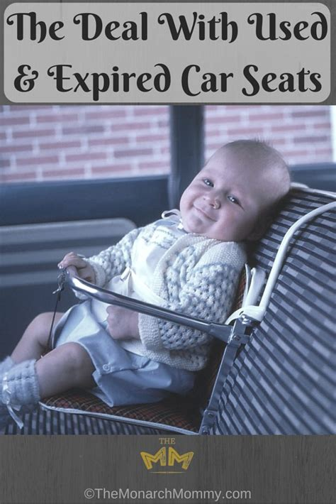why does car seats expire the deal with used expired car seats themonarchmommy