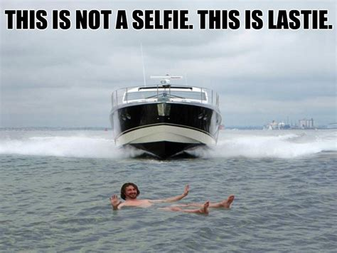 funny boat quotes new type of selfie