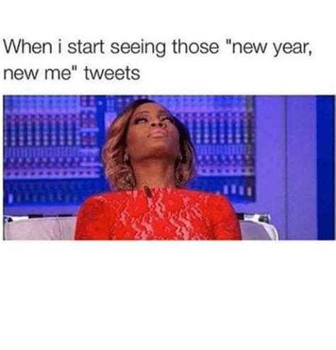 New Year New Me Meme - when i start seeing those new year new me tweets meme on
