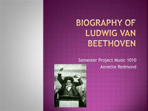 Biography Of Beethoven Ppt | ppt biography of ludwig van beethoven powerpoint