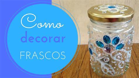 decorar un frasco de vidrio como decorar frascos de vidrio 1 youtube