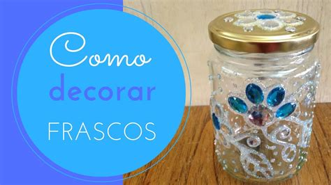 como decorar frascos de vidrio 1 youtube - Como Decorar Frascos De Vidrio You Tube