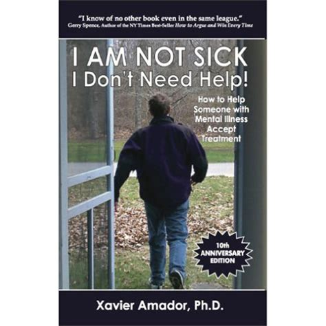 not lethargic i m not sick i don t need help how to help someone with mental illness accept