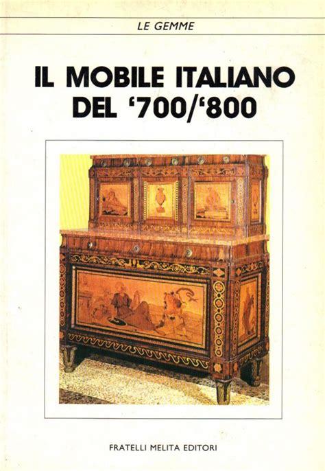 mobile italiano libreria della spada il mobile italiano 700 800