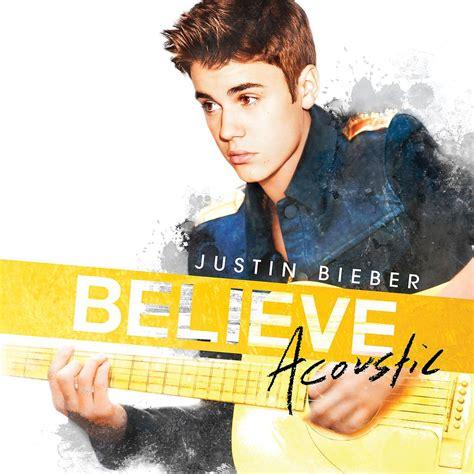 justin bieber where are u now wiki believe acoustic justin bieber wiki fandom powered by