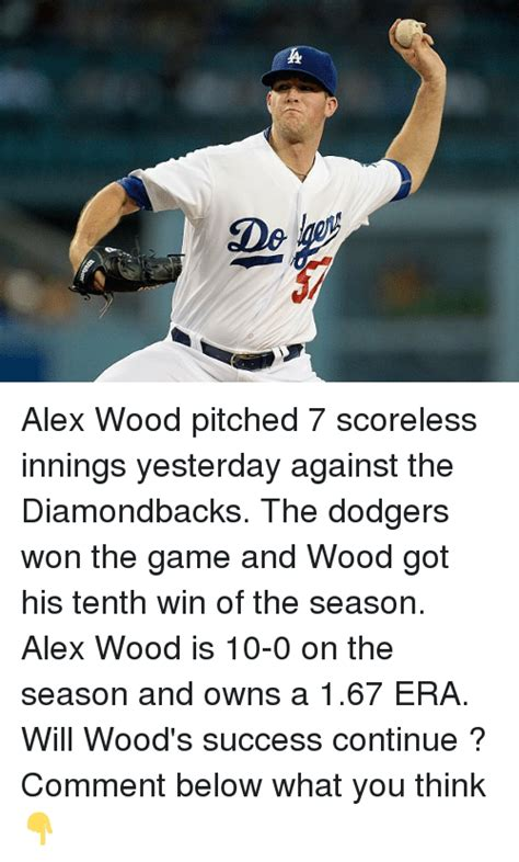 alex wood pitched  scoreless innings yesterday   diamondbacks  dodgers won