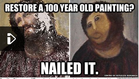 Old Painting Meme - restore a 100 year old painting nailed it spanish
