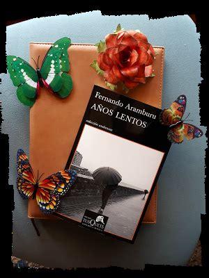 libro anos lentos a 241 os lentos fernando aramburu paperblog