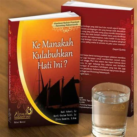 Tausyiah Nabi Untuk Para Bidadari Buku Wanita Buku Muslimah kemana kulabuhkan hati ini lembar parenting