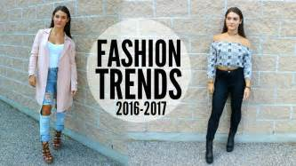 Current Trends 2017 by Fashion Trends Of 2016 2017 Youtube