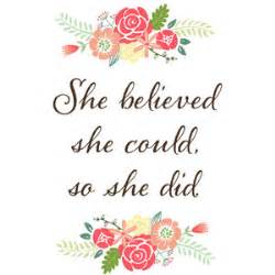 Home Decor Free Shipping Flowers She Believed She Could So She Did Quote Art Print