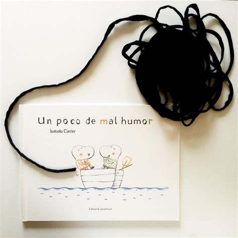 un poco de mal un poco de mal humor un cuento que nos ayuda a reflexionar y resolver conflictos