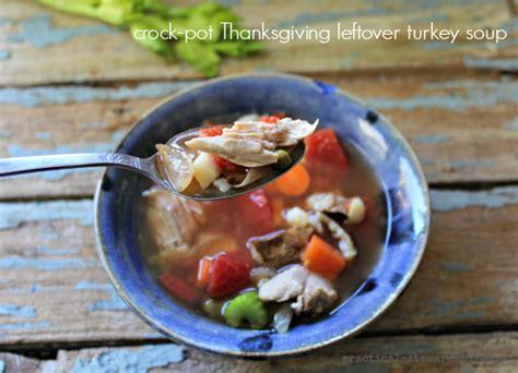 cooker leftover turkey recipes easy crock pot turkey soup recipe practical stewardship