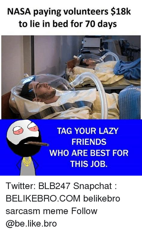 Nasa Paying To Lay In Bed by 25 Best Memes About Lazy Lazy Memes