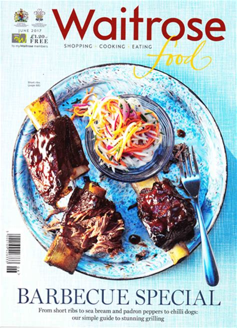 waitrose food waitrose food magazine june 2017 barbecue special eat