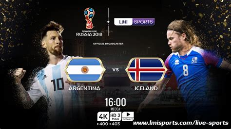 iceland world cup 2018 world cup 2018 argentina v iceland live coverage