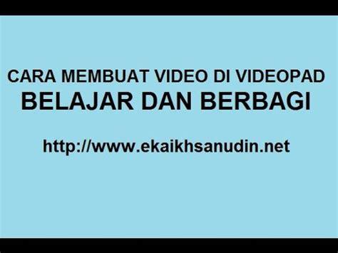 cara membuat intro dengan videopad cara membuat video memakai videopad youtube