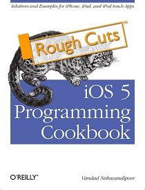 ios 11 programming cookbook solutions and exles for ios apps books ios 5 programming cookbook solutions exles for