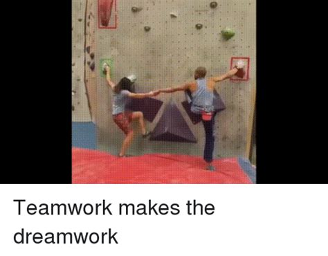Teamwork Makes The Dreamwork Meme - teamwork makes the dreamwork teamwork meme on me me