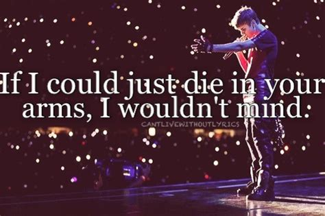 die in your arms justin bieber lyrics if i could be a country music star i d by justin deeley