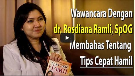 cara cepat hamil tips cepat hamil dr rosdiana ramli spog