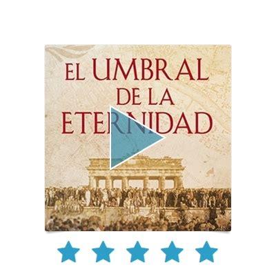 el umbral de la 8401342198 el umbral de la eternidad historica los mejores audiolibros audioteka com es