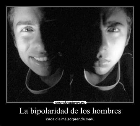 imagenes sarcasticas para los hombres la bipolaridad de los hombres desmotivaciones