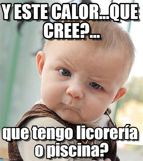Imagenes Memes Que Calor | los memes humor sobre el calor en yucat 225 n