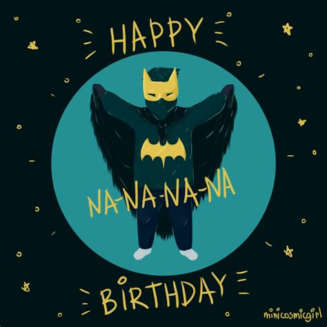 Batman Birthday Card Happy Birthday Nananana Batman By Minicosmicgirl On