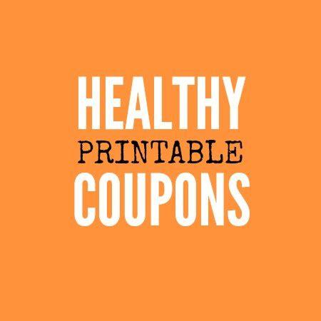 healthy food printable coupons healthy printable coupons updated weekly