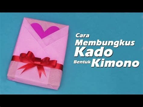 download tutorial membungkus kado full download cara membungkus kado