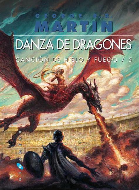 danza de dragones danza de dragones canci 211 n de hielo y fuego 5 george r r martin sinopsis del libro