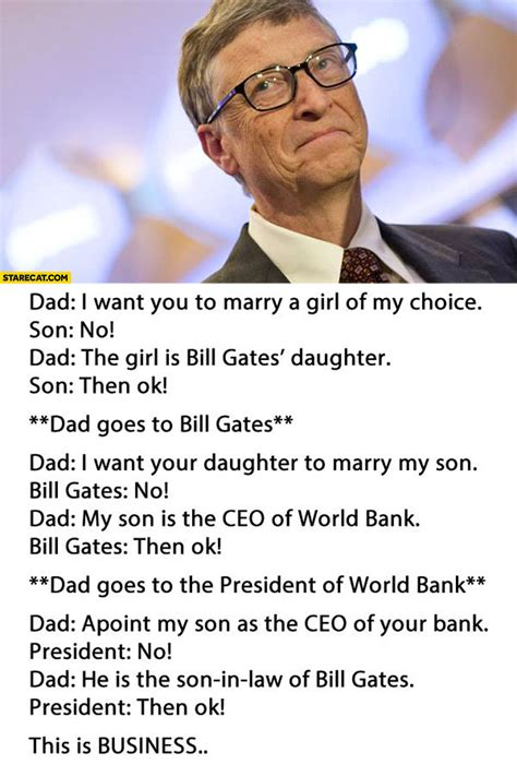 bill gates ceo  world bank marry girl   choice joke