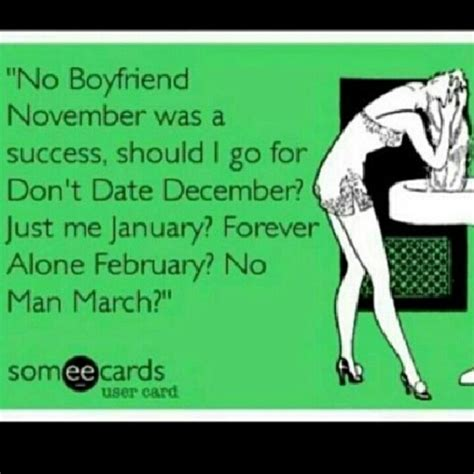 no date quotes no boyfriend november don t date december just me
