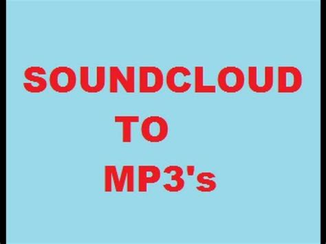 Download Mp3 From Soundcloud Hq | soundcloud to mp3 how to download youtube