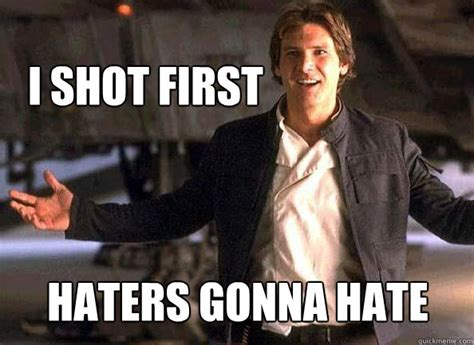 Han Shot First Meme - ct greedo shot first jedi council forums