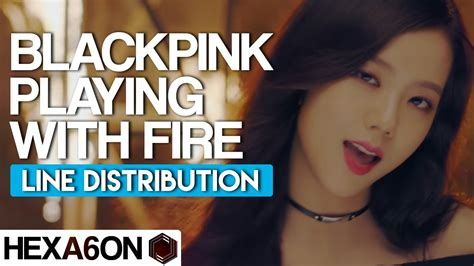 blackpink english version blackpink playing with fire line distribution color