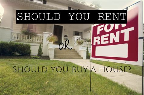 should you rent or buy a house should you buy a house or rent 28 images should you rent or buy a house buying