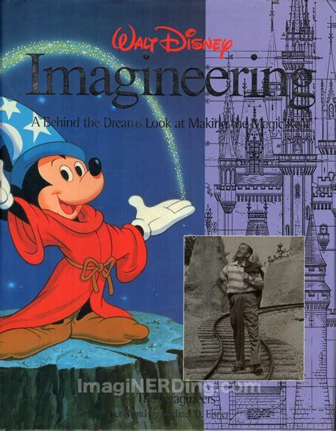walt disney imagineering a the dreams look at more magic real walt disney imagineering a the dreams look at