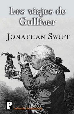 los viajes de gulliver los viajes de gulliver by jonathan swift 9781470080013 paperback barnes noble