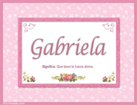 imagenes de amor para gabriela gabriela significado y origen nombres mujer im 225 genes
