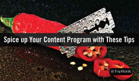 Tips Spice Up Your by Add Spice To Your Content Marketing Program With These Tips