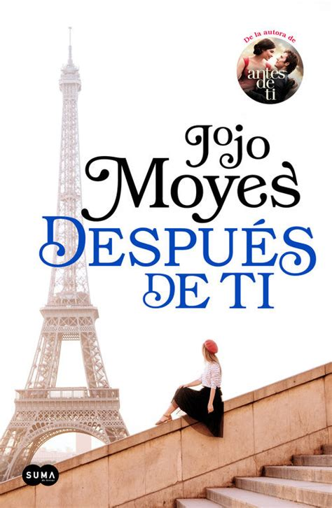 despues de ti after 1941999964 melod 237 as entre l 237 neas blog literario rese 241 a despu 233 s de ti yo antes de ti 2 jojo moyes