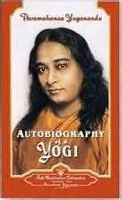 autobiographie eines yogi self realization autobiography of a yogi by paramahansa yogananda meditation
