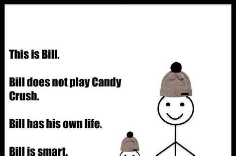 Be Like Memes - this quot be like bill quot meme passive aggressively calls out