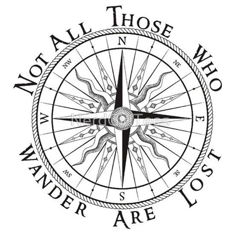 compass tattoo not all who wander are lost not all those who wander are lost compass tolkien quote