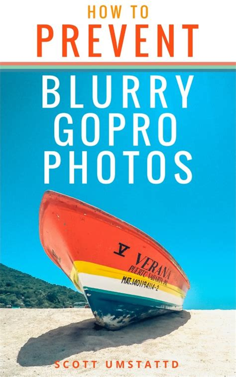 gopro 6 black learning the essentials books how to prevent blurry gopro photos