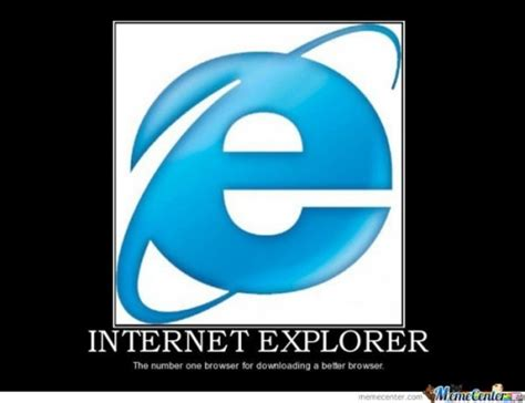 Internet Browser Meme - wait for internet explorer memes best collection of funny