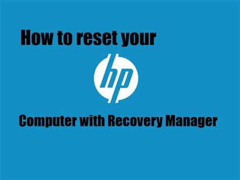 hp resetting your pc time how to reset your hp computer to factory settings youtube