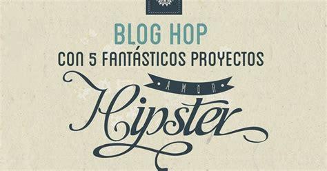 imagenes del nombre hipster lizet luna 180 168 blog hop amor hipster 180 168